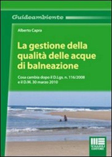La gestione della qualità delle acque di balneazione - Alberto Capra |