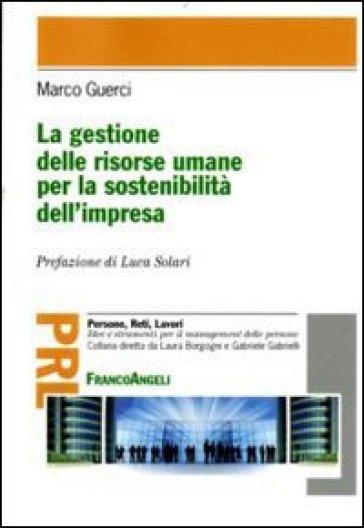 La gestione delle risorse umane per la sostenibilità dell'impresa - Marco Guerci |