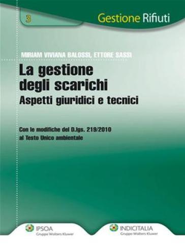 La gestione degli scarichi. Aspetti giuridici e tecnici - Ettore Sassi  