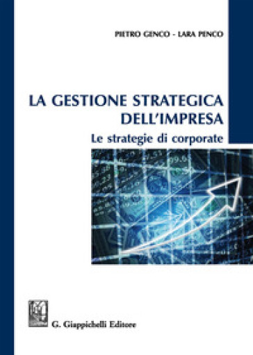 La gestione strategica dell'impresa. Le strategie di corporate - Pietro Genco pdf epub