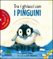 Tra i ghiacci con i pinguini. Con audiolibro. CD Audio