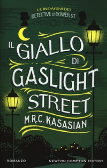 Il giallo di Gaslight street. Le indagini dei detective di Gower St - M.R.C. Kasasian |