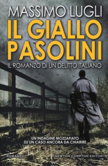 Il giallo Pasolini. Il romanzo di un delitto italiano - Massimo Lugli pdf epub