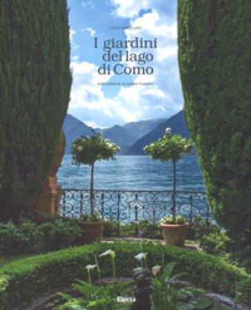 I giardini del lago di Como. Ediz. illustrata - Lucia Impelluso | Ericsfund.org