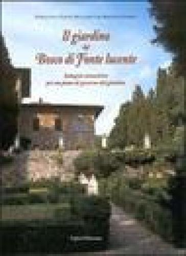 Il giardino del Bosco di Fonte Lucente. Immagini conoscitive per un piano di governo del giardino - I. Romitti |