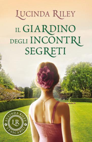 Il giardino degli incontri segreti - Lucinda Riley | Kritjur.org