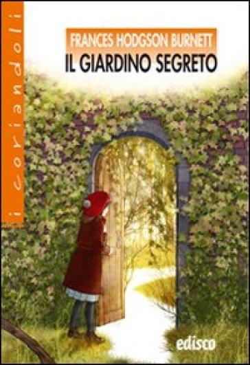 Il giardino segreto con espansione online frances eliza hodgson burnett libro mondadori store - Il giardino segreto banana ...