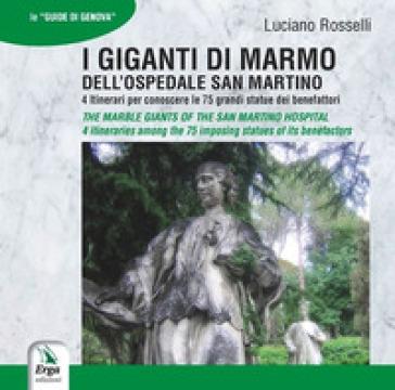 I giganti di marmo dell'ospedale San Martino-The marble Giants of the San Martino hospital - Luciano Rosselli |