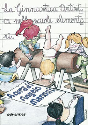 La ginnastica artistica nelle scuole elementari - A. Manoni |