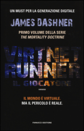 Il giocatore. Virtnet Runner. The mortality doctrine. 1.