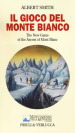 Il gioco del Monte Bianco. The New Game of the ascent of Mont Blanc. Con gadget