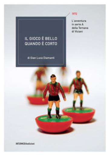 Il gioco è bello quando è corto - G. Luca Diamanti | Rochesterscifianimecon.com