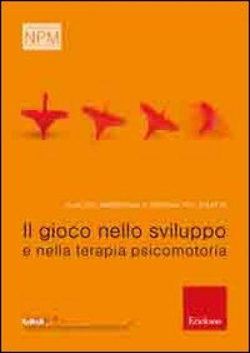 Il gioco nello sviluppo e nella terapia psicomotoria - Claudio Ambrosini | Thecosgala.com