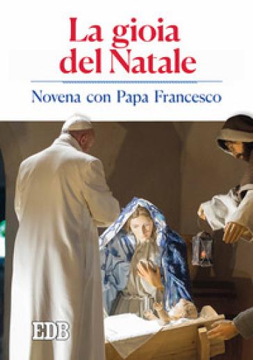 La gioia del Natale. Novena con papa Francesco - P. Cabri  