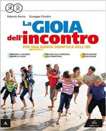 La gioia dell'incontro. Con Vangelo. Con e-book. Con espansione online - Roberto Romio | Rochesterscifianimecon.com