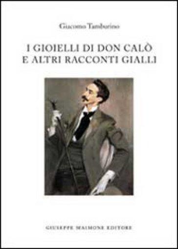 I gioielli di don Calò e altri racconti gialli - Giacomo Tamburino |