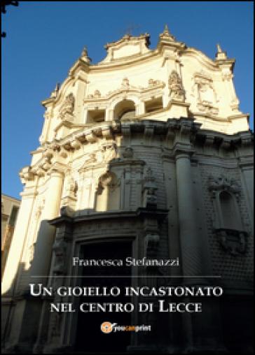Un gioiello incastonato nel centro di Lecce - Francesca Stefanazzi | Jonathanterrington.com