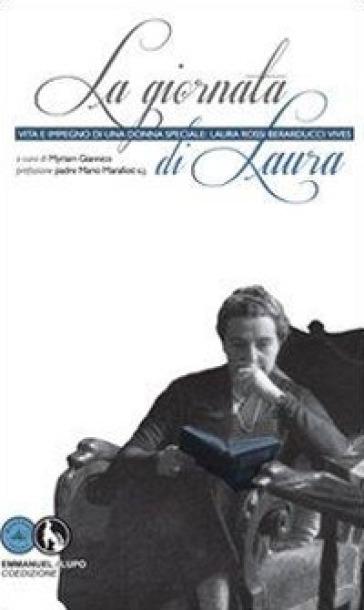 La gioranata di Laura. Vita e impegno di una donna speciale. Laura Rossi Berarducci Vibes - M. Giannico |