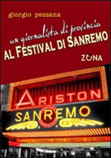 Un giornalista di provincia al Festival di Sanremo - Giorgio Pezzana  
