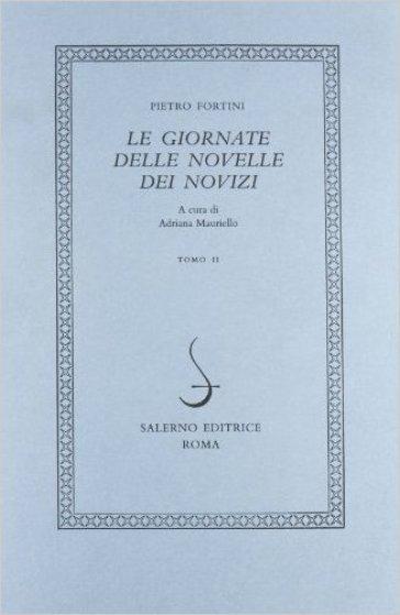 Le giornate delle novelle dei novizi - Pietro Fortini  