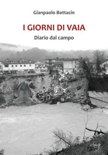 I giorni di Vaia. Diario dal campo - Gianpaolo Bottacin |