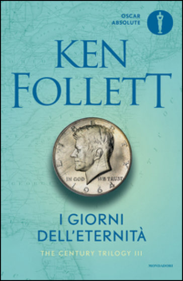 I giorni dell'eternità. The century trilogy. 3. - Ken Follett | Jonathanterrington.com