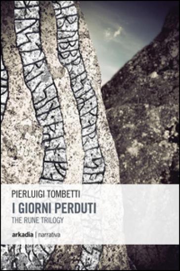 I giorni perduti. The rune trilogy. 1. - Pierluigi Tombetti  