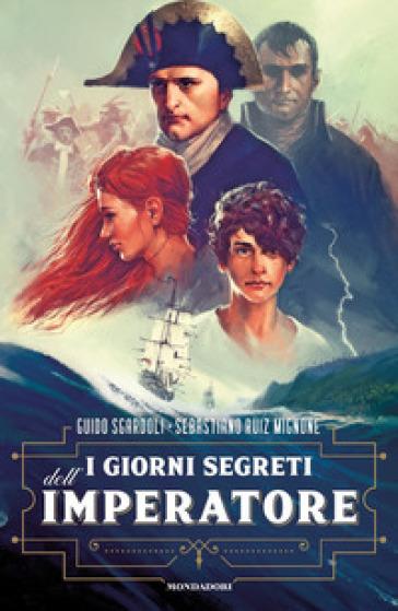 I giorni segreti dell'Imperatore - Guido Sgardoli |
