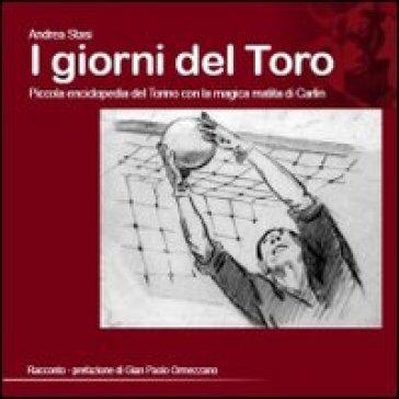 I giorni del toro. Piccola enciclopedia del Torino, con la magica matita di Carlin - Andrea Stasi   Rochesterscifianimecon.com