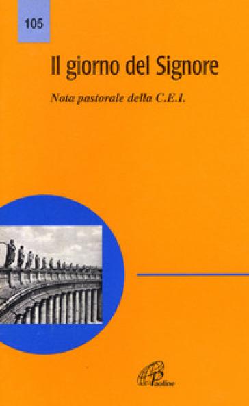 Il giorno del Signore. Nota pastorale - Conferenza episcopale italiana |