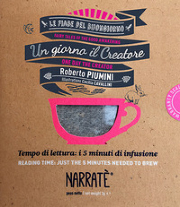 Un giorno il creatore. Tempo di lettura: i 5 minuti di infusione-One day the creator. Reading time: just the 5 minutes needed to brew. Ediz. bilingue. Con tea bag - Roberto Piumini |