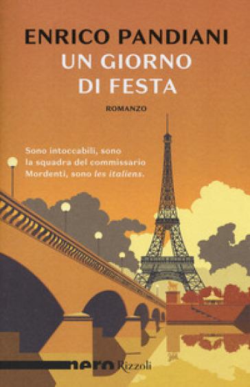 Un giorno di festa. Un romanzo de «Les italiens» - Enrico Pandiani |