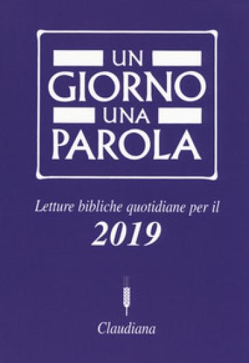 Un giorno una parola. Letture bibliche quotidiane per il 2019 - Federazione Chiese evangeliche in Italia |