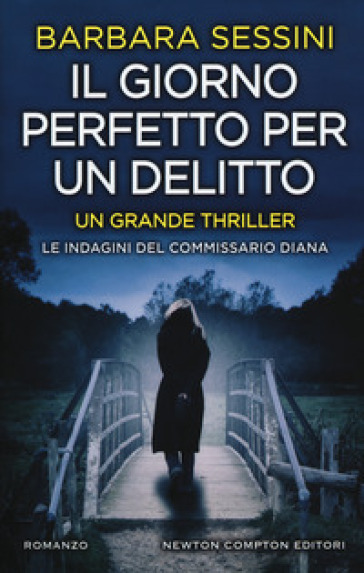 Il giorno perfetto per un delitto - Barbara Sessini |