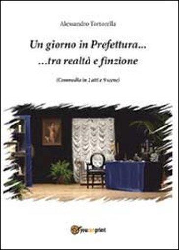Un giorno in prefettura tra realtà e finzione - Alessandro Tortorella | Jonathanterrington.com