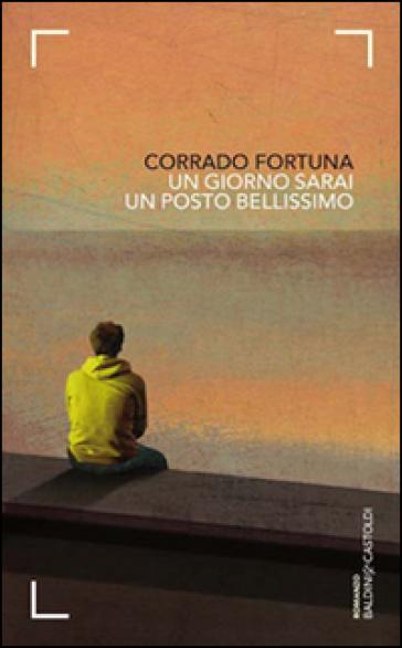 Un giorno sarai un posto bellissimo - Corrado Fortuna | Ericsfund.org