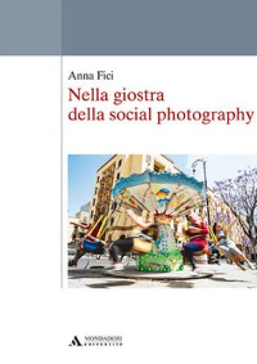 Nella giostra della social photography - Anna Fici | Jonathanterrington.com