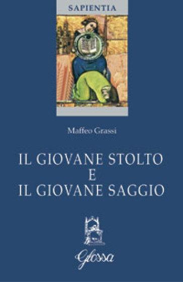 Il giovane stolto e il giovane saggio - Maffeo Grassi  