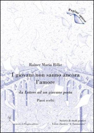 I giovani non sanno ancora l'amore. (Passi scelti) - Rainer Maria Rilke pdf epub