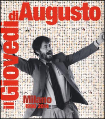 Il giovedì di Augusto. Milano 1990-2014