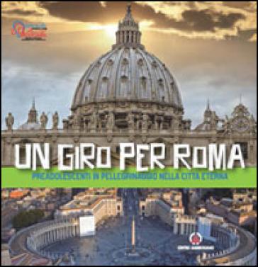 Un giro per Roma. Preadolescenti in pellegrinaggio nella città eterna - Pastorale giovanile diocesi di Milano | Rochesterscifianimecon.com