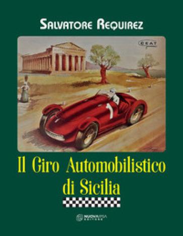 Il giro automobilistico di Sicilia - Salvatore Requirez | Rochesterscifianimecon.com