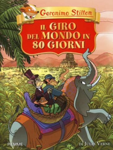 Il giro del mondo in 80 giorni di Jules Verne - Geronimo Stilton   Jonathanterrington.com