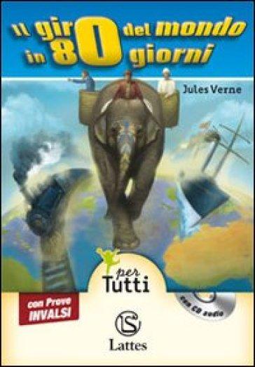 Il giro del mondo in 80 giorni. Con prove INVALSI. Con CD Audio - Jules Verne |