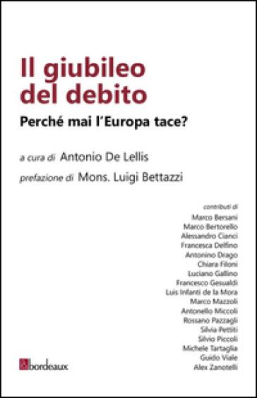 Il giubileo del debito. Perché mai l'Europa tace? - A. De Lellis   Rochesterscifianimecon.com