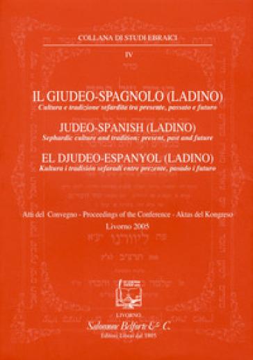 Il giudeo-spagnolo (ladino). Cultura e tradizione sefardita tra presente, passato e futuro - M. Cohen Sarano pdf epub