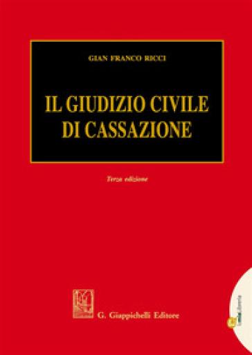 Il giudizio civile di Cassazione - Gian Franco Ricci | Rochesterscifianimecon.com