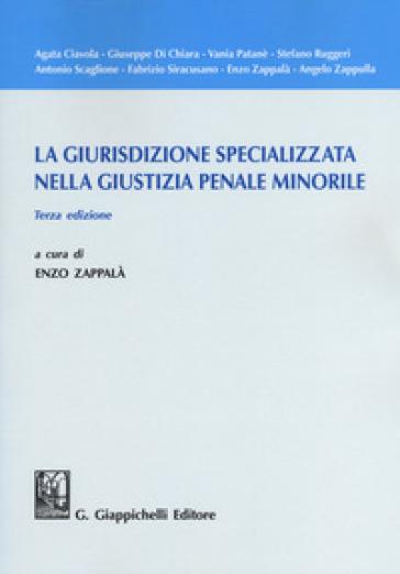 La giurisdizione specializzata nella giustizia penale minorile - E. Zappalà pdf epub