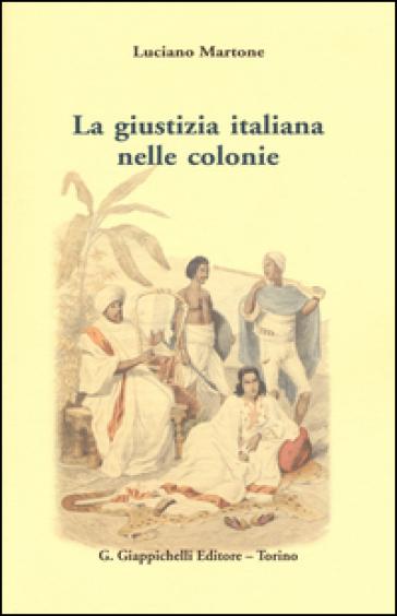 La giustizia italiana nelle colonie - Luciano Martone   Thecosgala.com