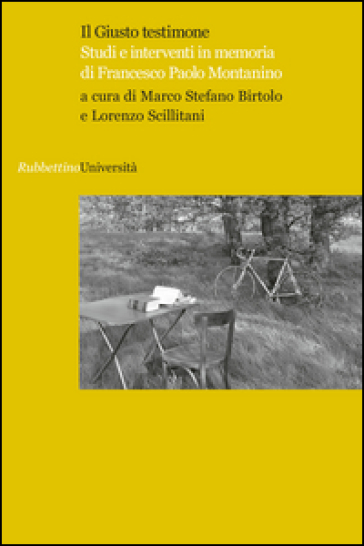 Il giusto testimone. Studi e interventi in memoria di Francesco Paolo Montanino - M. S. Birtolo  